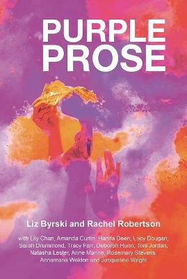 Purple Prose by Liz Byrski