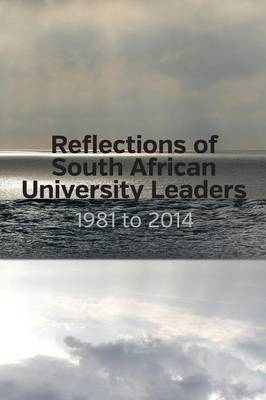 Reflections of South African University Leaders by Council on Higher Education