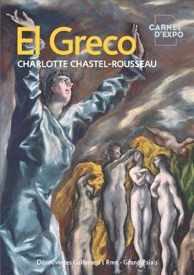El Greco: Carnets d'Expo (Decouvertes Hors-Series) by Charlotte Chastel-Rousseau