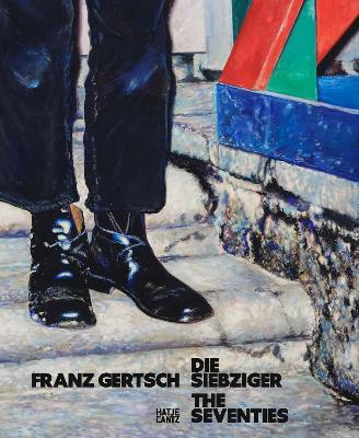 Franz Gertsch (Bilingual edition): Die Siebziger / The Seventies by Kathleen Buhler