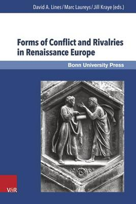 Forms of Conflict and Rivalries in Renaissance Europe by Jill Kraye
