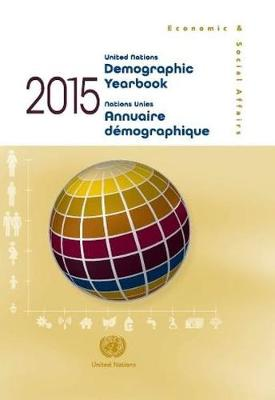 Demographic yearbook 2015 by United Nations: Department of Economic and Social Affairs: Statistics Division