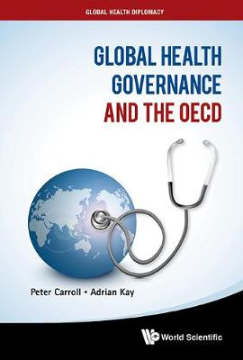 Global Health Governance And The Oecd by Peter Carroll