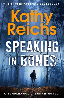 Speaking in Bones by Kathy Reichs