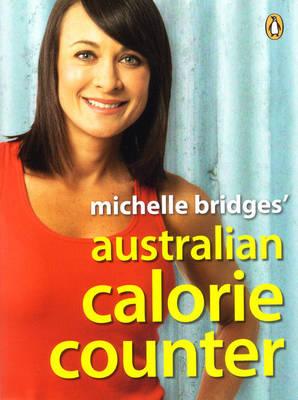 Michelle Bridges' Australian Calorie Counter by Michelle Bridges
