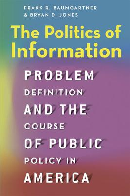Politics of Information by Frank R. Baumgartner