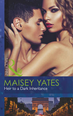 Heir To A Dark Inheritance by Maisey Yates