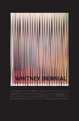 Whitney Biennial 2017 book
