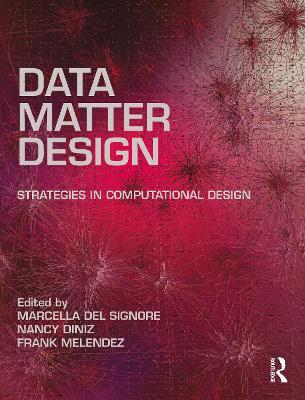 Data, Matter, Design: Strategies in Computational Design book