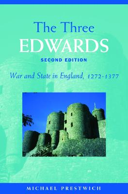 The Three Edwards: War and State in England 1272-1377 book