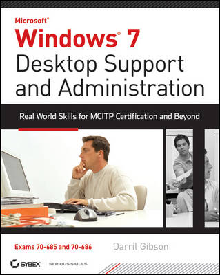 Windows 7 Desktop Support and Administration by Darril Gibson