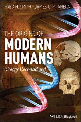 The Origins of Modern Humans by Fred H. Smith