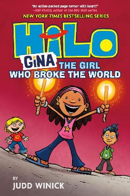 Hilo Book 7: Gina: The Girl Who Broke the World by Judd Winick