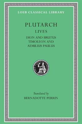 Parallel Lives Dion and Brutus Timoleon and Aemilius Paulus v. 6 by Plutarch