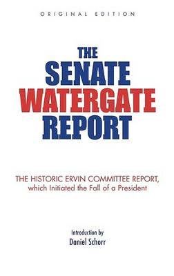 Senate Watergate Report by Select Committee