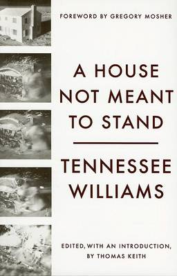 A House Not Meant to Stand by Tennessee Williams