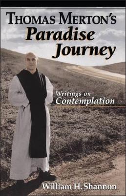 Thomas Merton's Paradise Journey by William H. Shannon