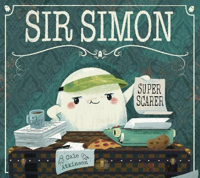 Sir Simon: Super Scarer by Cale Atkinson