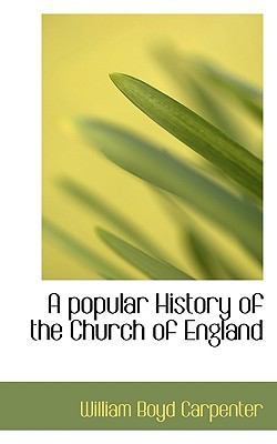 A Popular History of the Church of England by William Boyd Carpenter