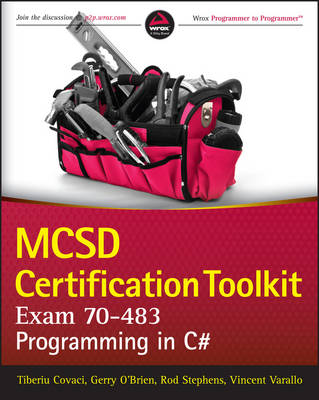 MCSD Certification Toolkit (Exam 70-483) by Tiberiu Covaci