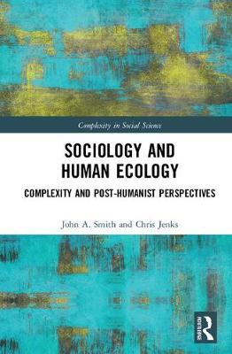 Sociology and Human Ecology by John A Smith