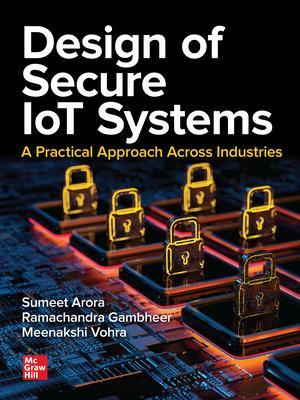 Design of Secure IoT Systems: A Practical Approach Across Industries book