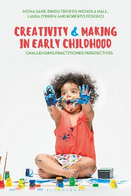 Creativity and Making in Early Childhood by Mona Sakr