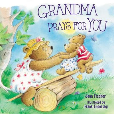 Grandma Prays for You by Jean Fischer