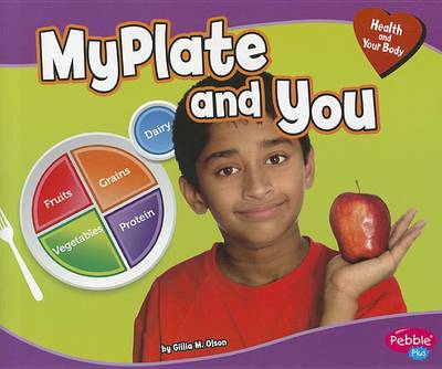 MyPlate and You by Gillia M Olson