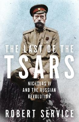 Last of the Tsars by Robert Service