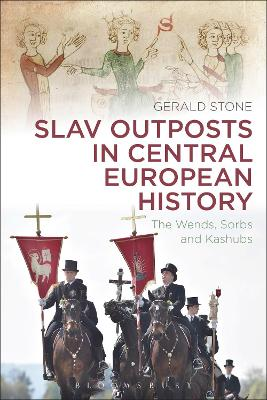 Slav Outposts in Central European History by Gerald Stone