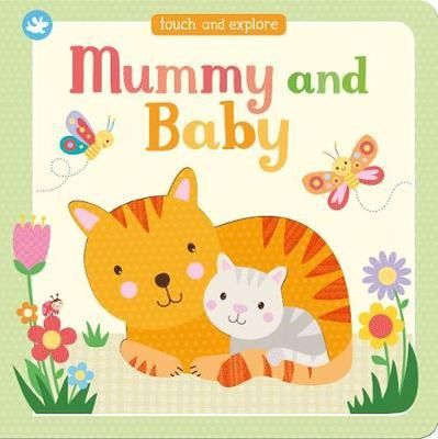 Little Me Mummy and Baby: Touch and Explore by Parragon Editors
