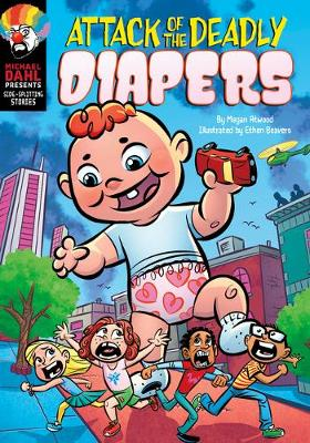 Side-Splitting Stories: Attack of the Deadly Diapers by Megan Atwood