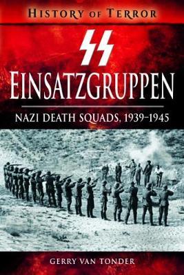 SS Einsatzgruppen by Gerry Van Tonder