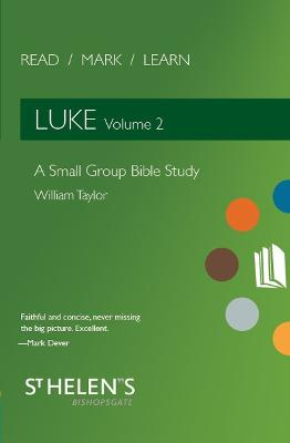 Read Mark Learn: Luke Vol. 2: A Small Group Bible Study by William Taylor