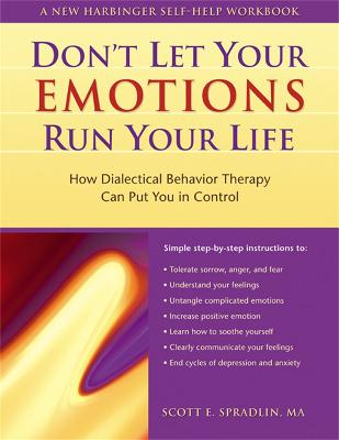 Don't Let Your Emotions Run Your Life by Scott E. Spradlin
