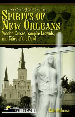 Spirits of New Orleans by Kala Ambrose