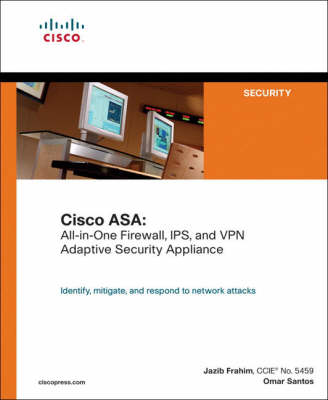 Cisco ASA: All-in-One Firewall, IPS, and VPN Adaptive Security Appliance by Omar Santos