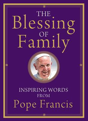 The Blessing of Family by Pope Francis