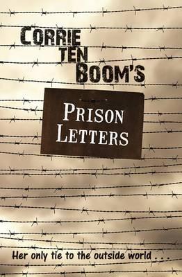 Corrie Ten Boom's Prison Letters by Corrie Ten Boom