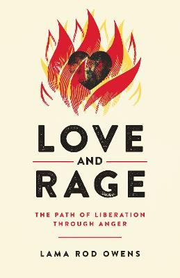 Love and Rage: The Path of Liberation through Anger book