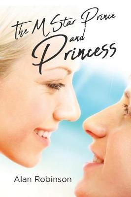 The M Star Prince and Princess by Alan Robinson