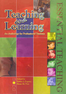 Teaching and Learning: An Anthology for Professional Teachers by Robin Fogarty