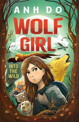 Into the Wild: Wolf Girl 1 by Anh Do