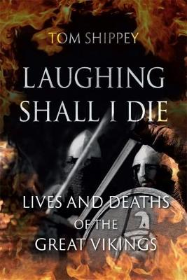 Laughing Shall I Die by Tom Shippey