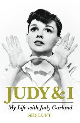 Judy and I: My Life with Judy Garland by Sidney Luft