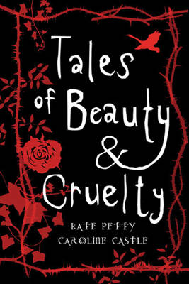 Tales of Beauty and Cruelty by Kate Petty