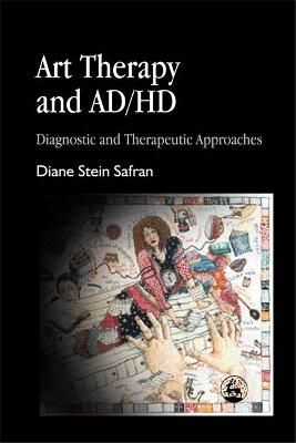 Art Therapy and AD/HD by Diane Safran