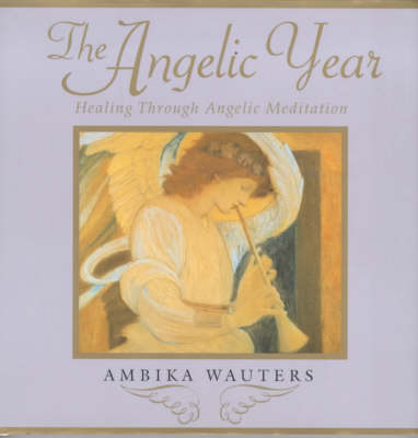 Angelic Year by Ambika Wauters
