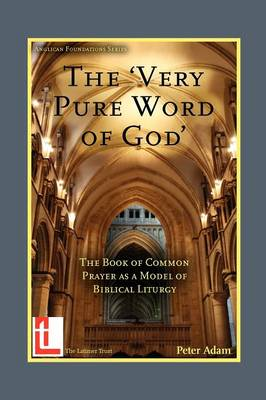 The Very Pure Word of God by Peter Adam